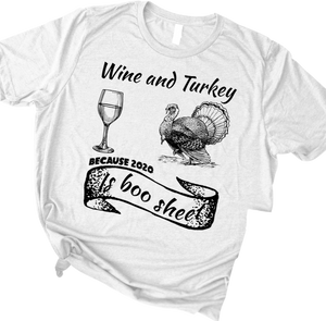 Wine and Turkey because 2020 is boo sheet