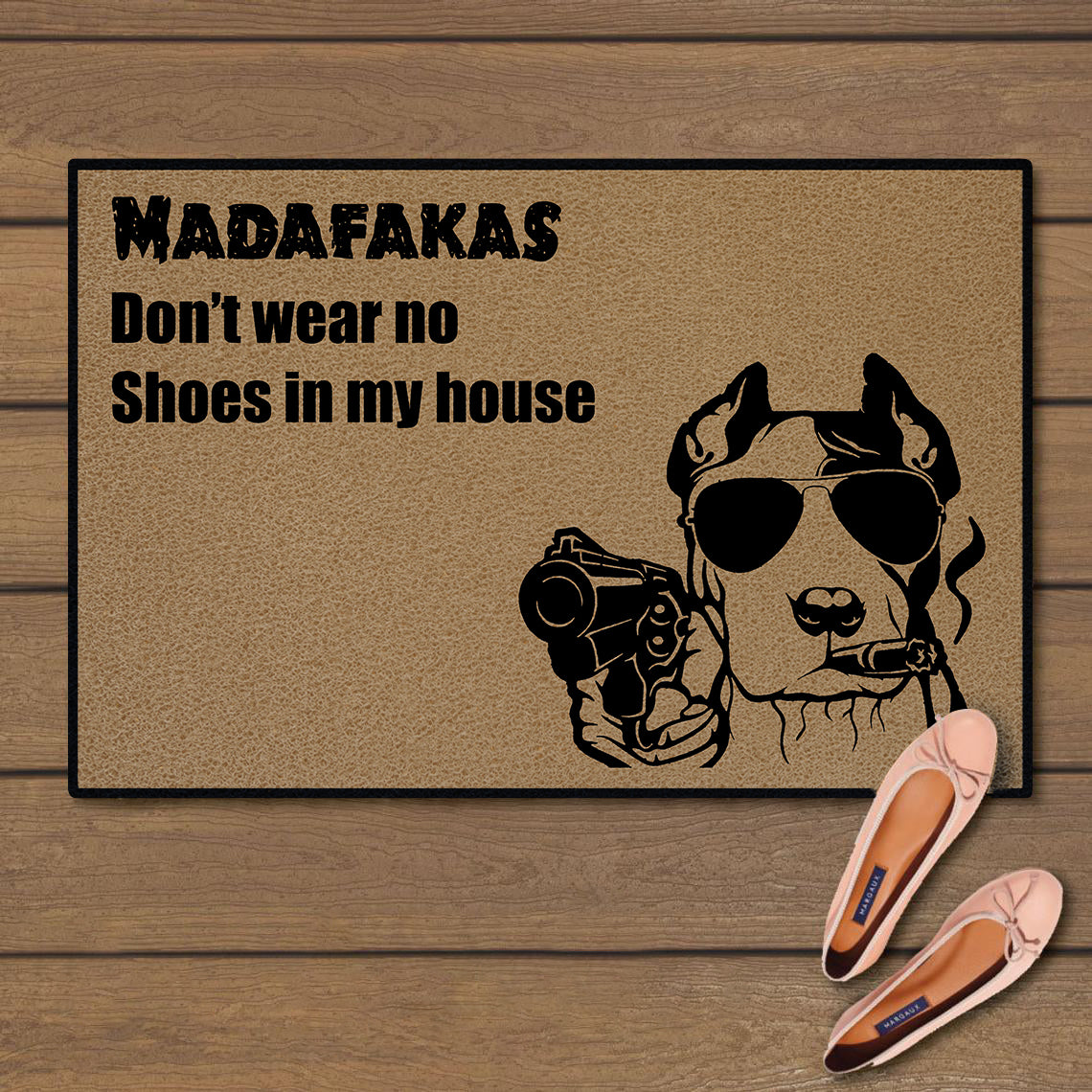 Madafakas don't wear no shoes in my house - pitbull doormat