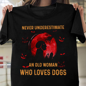 Never underestimate an old woman who loves dogs