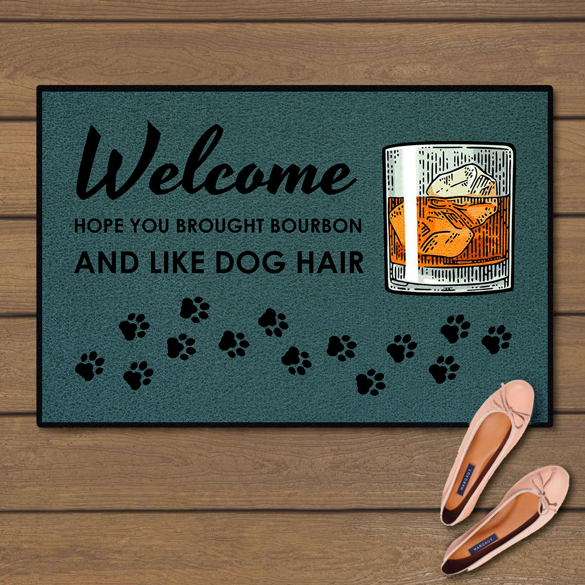 Welcome you brought bourbon and like dog hair doormat 2
