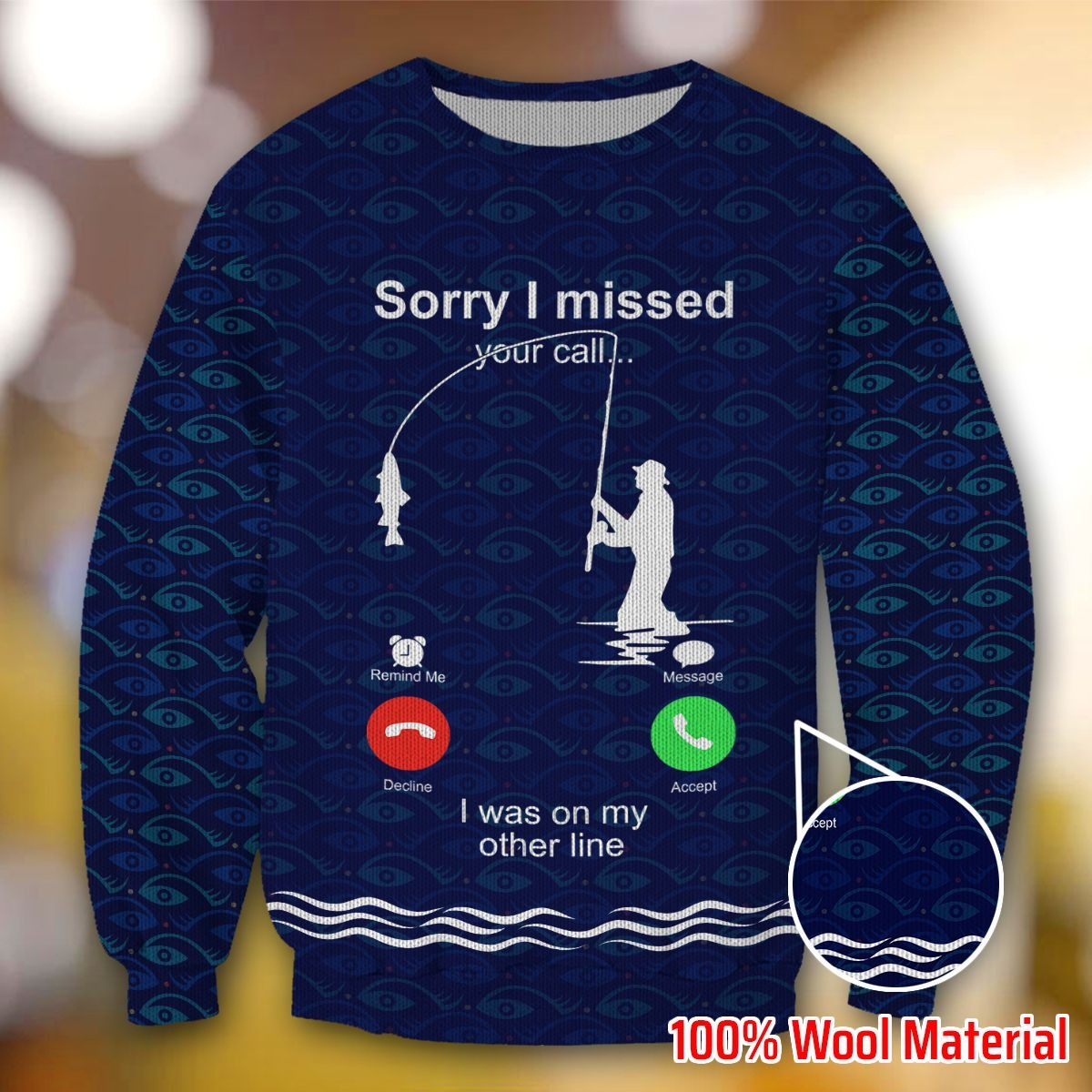 SORRY I MISSED YOUR CALL FISHING VO01 SWEATER