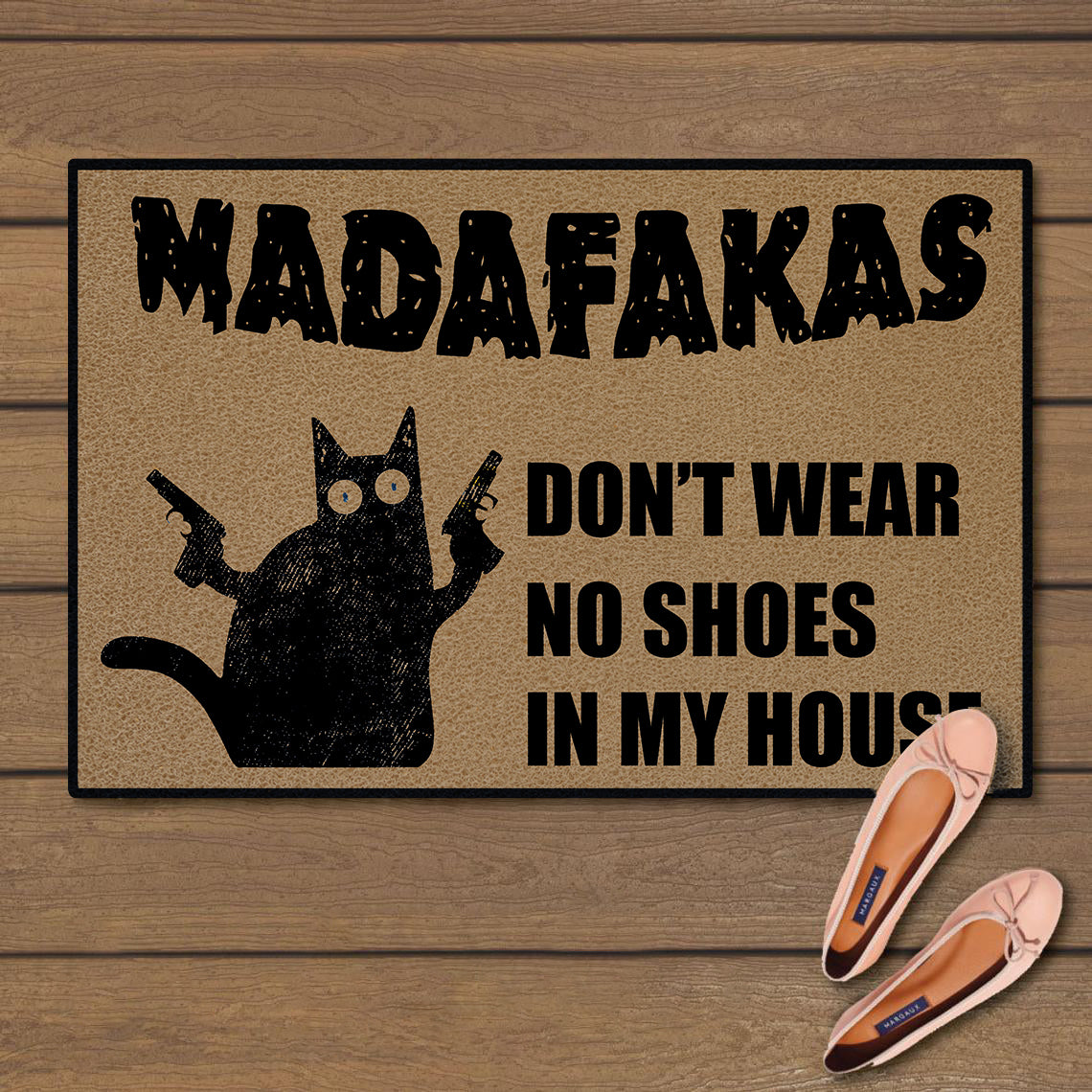 Madafakas Don't wear no shoes in my house doormat 3