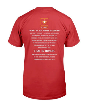 US Army What Is An Army Veteran That Is Honor T-Shirt