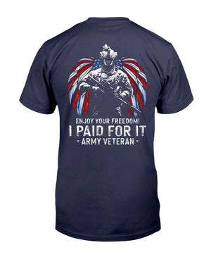 Enjoy Your Freedom I Paid For It Army Veteran T-Shirt