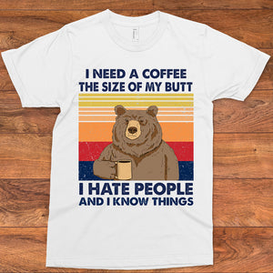 I need a coffee the size of my butt unisex shirt
