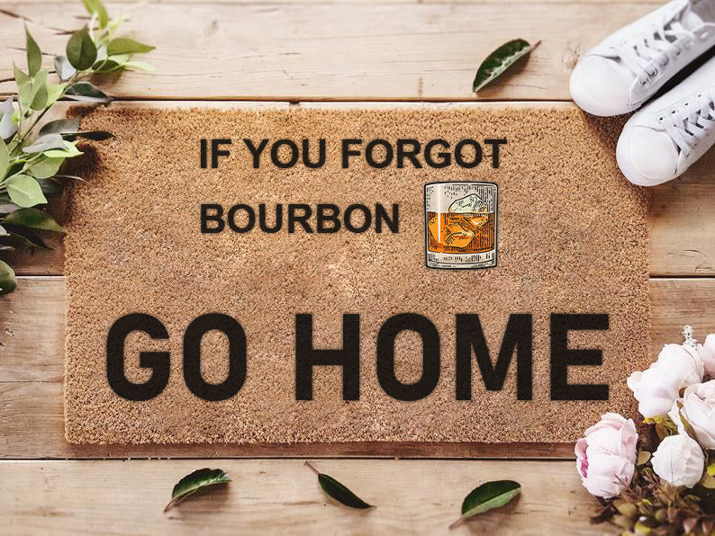 If you forgot Bourbon - Doormat