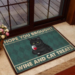 HOPE YOU BROUGHT WINE AND CAT TREATS ALL OVER PRINTING DOORMAT