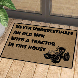 Never underestimate an old men with a tractor in this house doormat