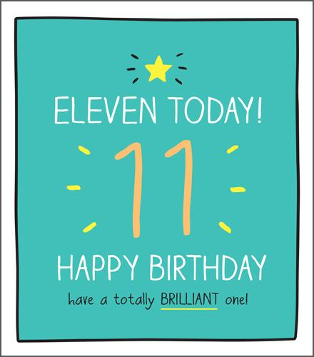 Age 11 - 11th Birthday - Have A Totally Brilliant One