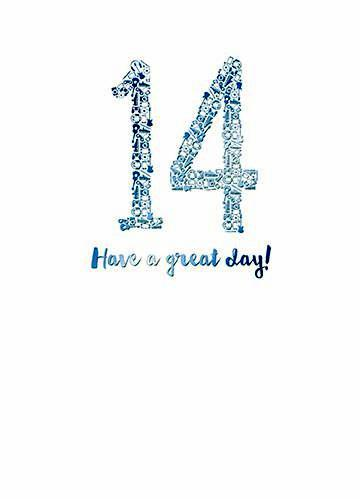 Age 14 - 14th Birthday - Have A Great Day