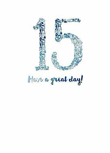 Age 15 - 15th Birthday - Have A Great Day