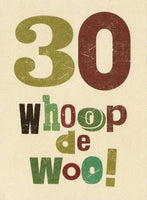 Age 30 - 30th Birthday - Whoop de woo!