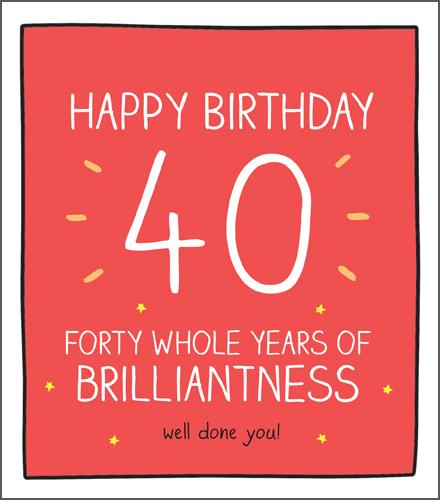 Age 40 - 40th Birthday - 40 Years of Brilliantness