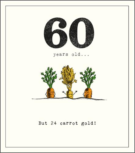 Age 60 - 60th Birthday - Carrots In The Ground