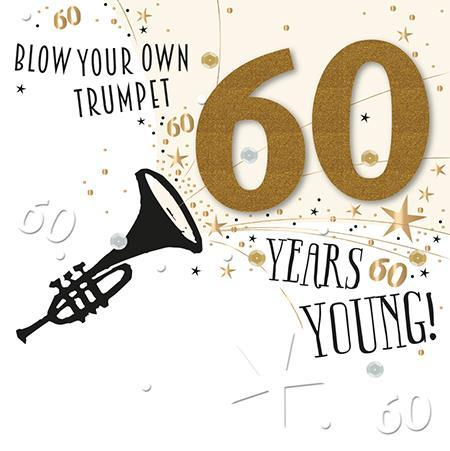 Age 60 - 60th Birthday - Blow Your Own Trumpet