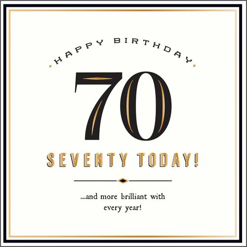 Age 70 - 70th Birthday - Seventy Today! More Brilliant
