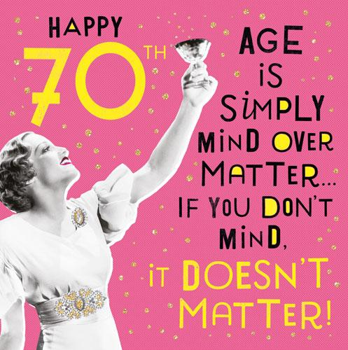 Age 70 - 70th Birthday - Mind Over Matter