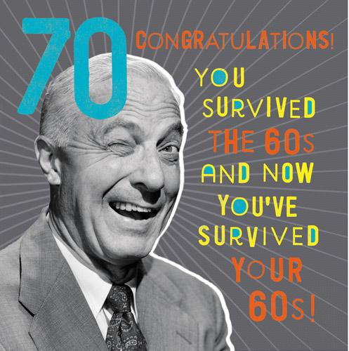 Age 70 - 70th Birthday - You Survived The 60s