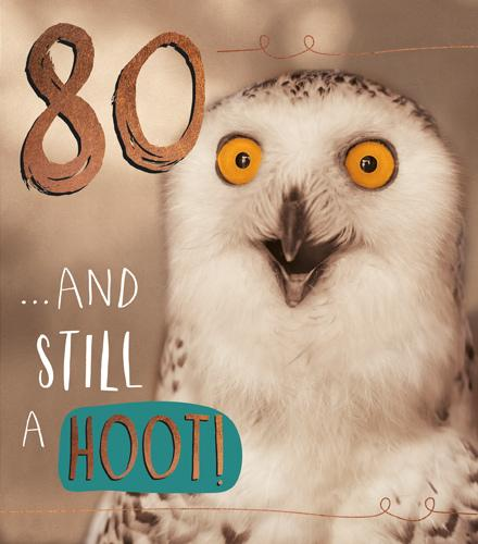 Age 80 - 80th Birthday - Still a HOOT!