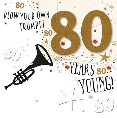 Age 80 - 80th Birthday - 80 Blow Your Own Trumpet