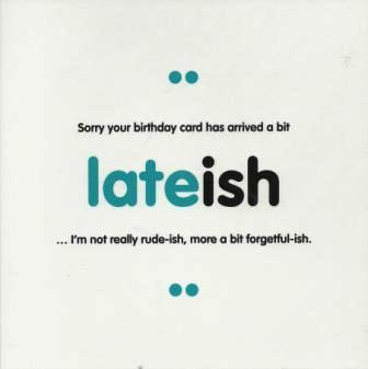 Belated Birthday Card - lateish