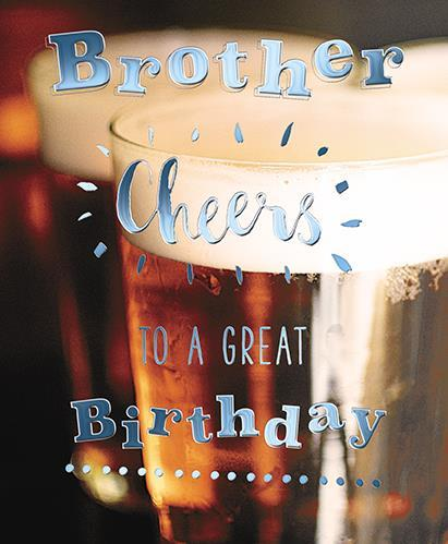 Brother Birthday - Cheers To A Great Birthday