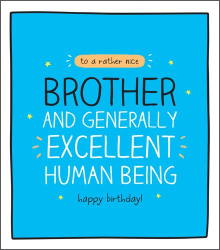 Brother Birthday - Excellent Human Being