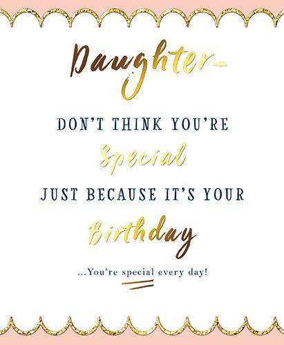 Female Relations, Daughter Birthday - Daughter Birthday - Special Every Day