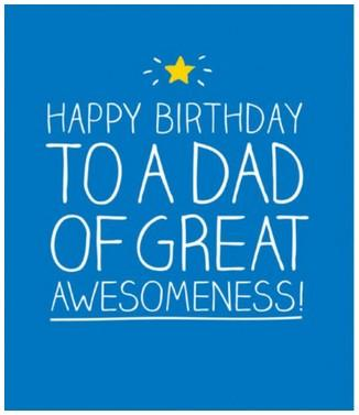 Dad Birthday - Great Awesomeness!