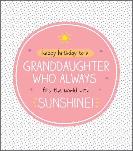 Granddaughter Birthday - Fills The World With Sunshine