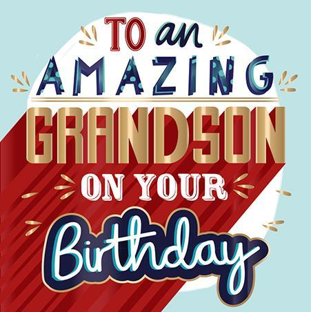 Grandson Birthday - Amazing Grandson