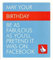 Humour Card - Facebook May Your Day Be As Fabulous As You Pretend