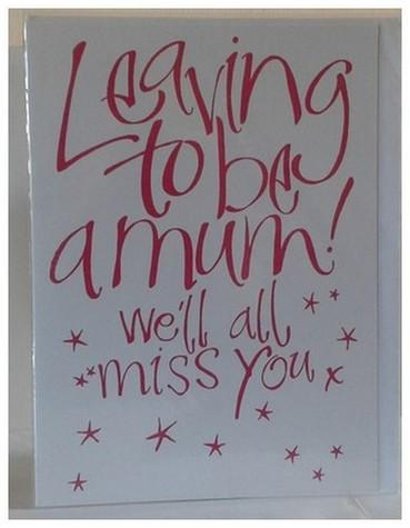 Leaving / Goodbye Card - Leaving to be a Mum - We'll All Miss You