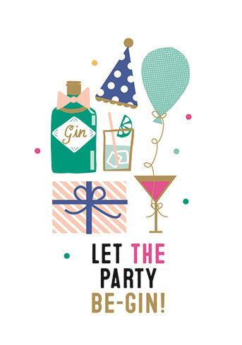 Birthday Card - Let The Party Be-Gin
