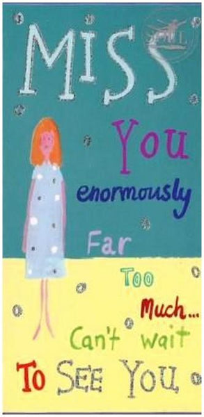 Miss You Card - Miss You Enormously