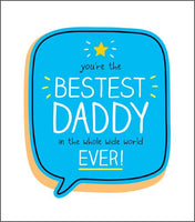 Father's Day Card -  Bestest Daddy In The Whole Wide World