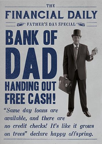 Father's Day Card -  Bank Of Dad Handing Our Free Cash!