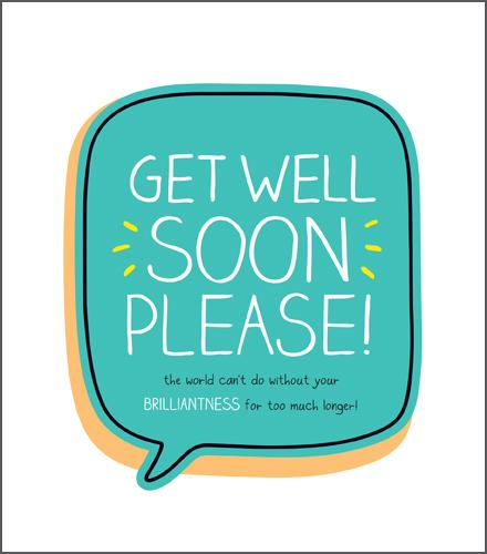 Get Well Soon  - Get Well Please