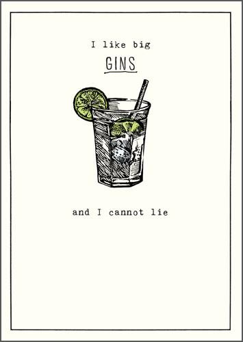 Humour Card - Big Gins And I Cannot Lie