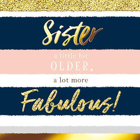 Sister Birthday - A Lot More Fabulous