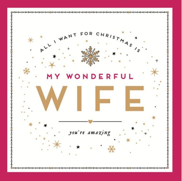Christmas Card - Wife - All I Want For Christmas