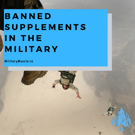 military muscle banned supplements in the military