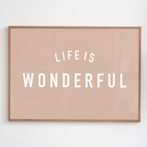Life is Wonderful - Plaster