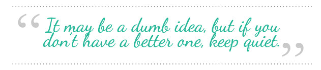 Dumb Ideas Quote
