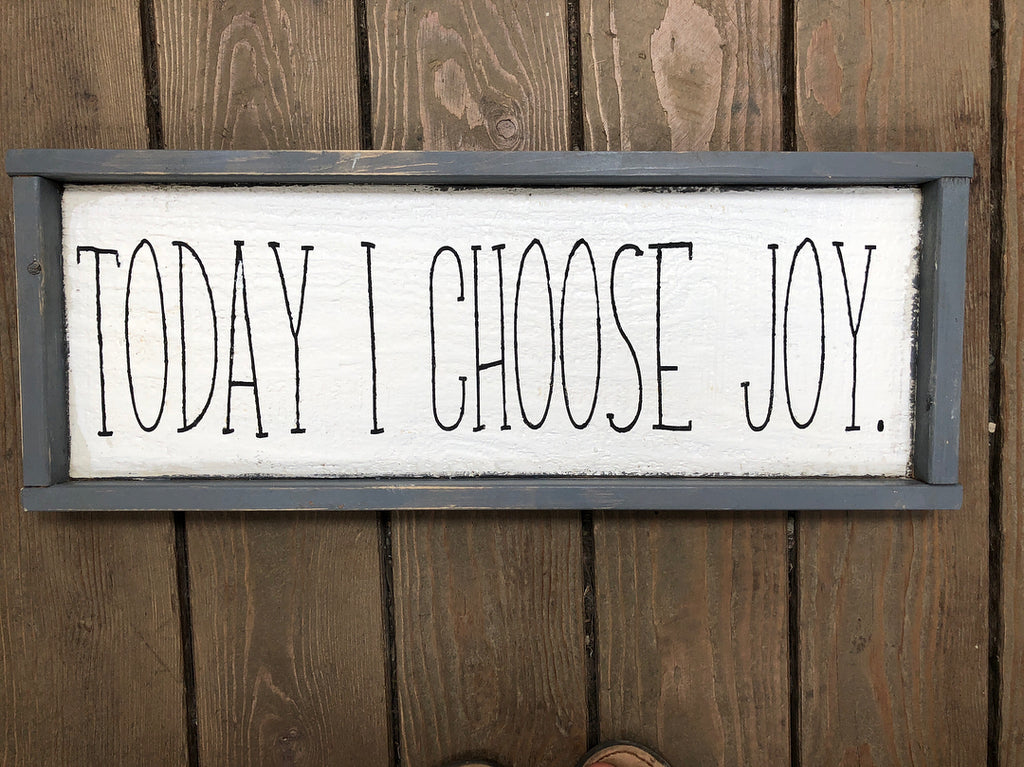 Today I choose joy wood sign