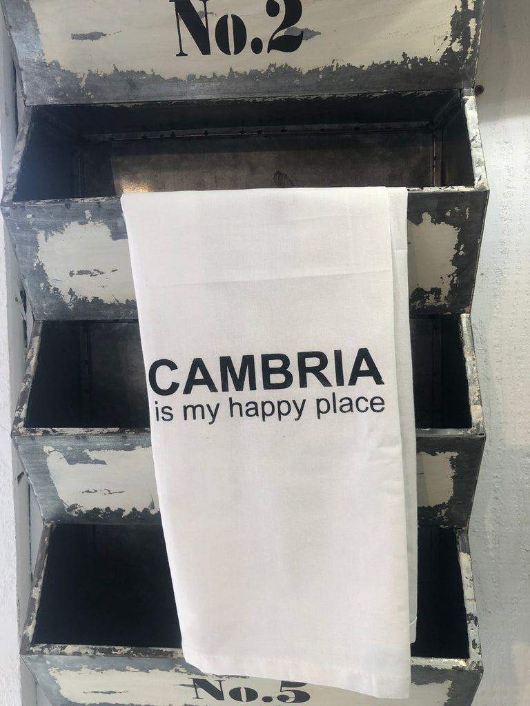 Cambria is my happy place tea towel