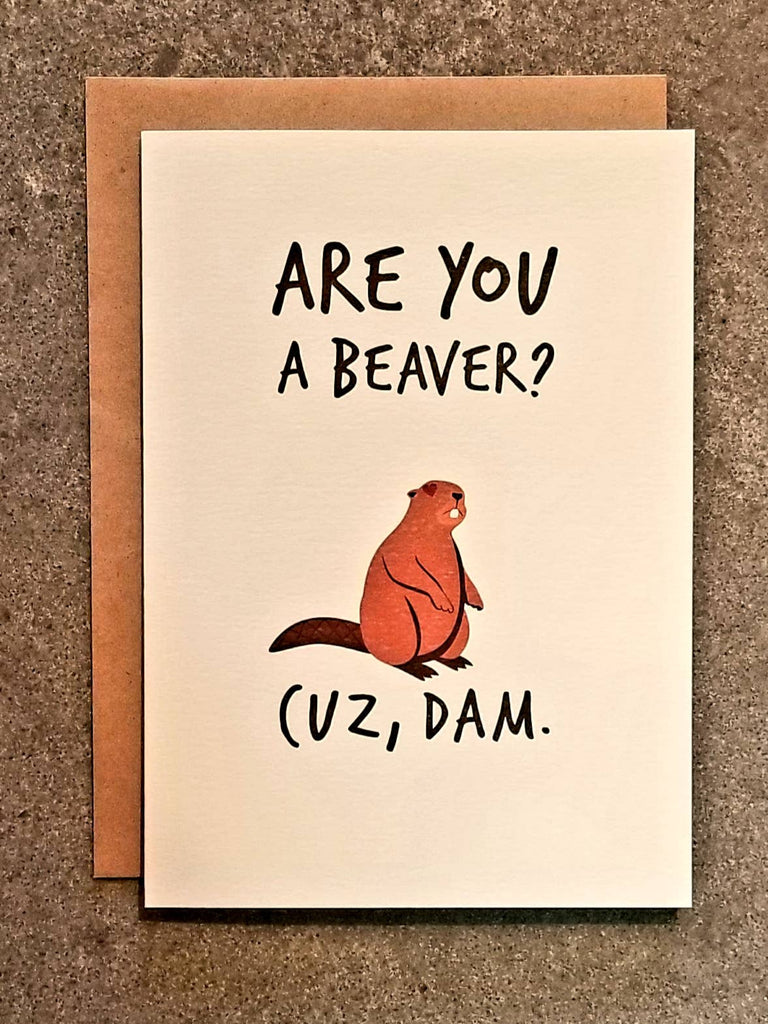 Thanks You're Welcome - Are You A Beaver, Cuz Dam
