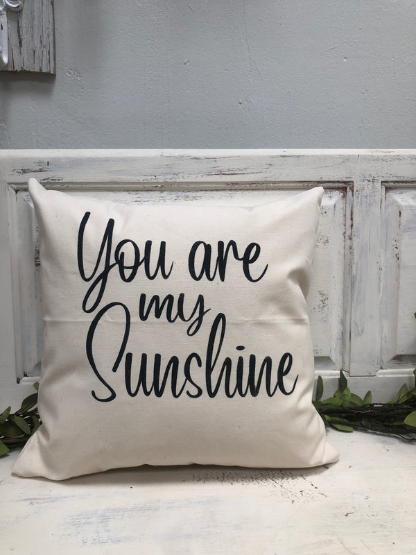 "You are my sunshine pillow 18"" home decor, gift quote pillow"