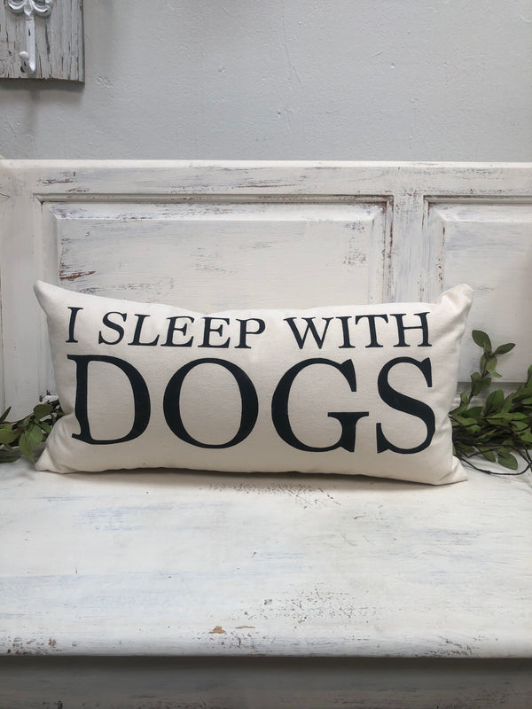 I sleep with dogs home decor, gift quote pillow