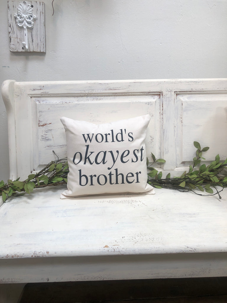 "Worlds okayest brother  14"" pillow, home decor, gift quote pillow"
